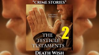 Track 4 - Joey Diaz's Testicle Testaments #2 - Death Wish