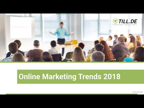 Online Marketing Trends 2018 - TILL.DE