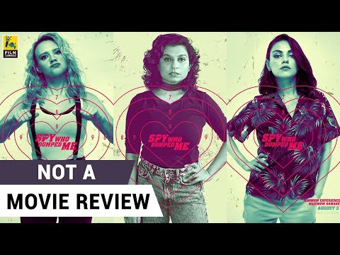 The Spy Who Dumped Me | Not A Movie Review | Sucharita Tyagi | Film Companion