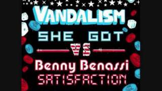Vandalism Vs. Benny  Benassi - She Got Satisfaction (El N