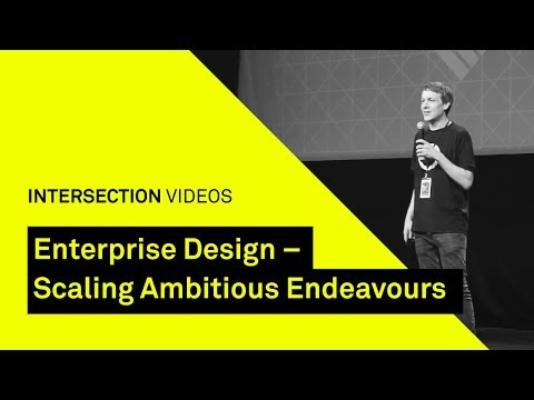 Enterprise Design - Scaling Ambitious Endeavour / Milan Guenther / Intersection18