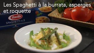 Les Spaghetti à la burrata, asperges et roquette - Italie : CuisineAZ