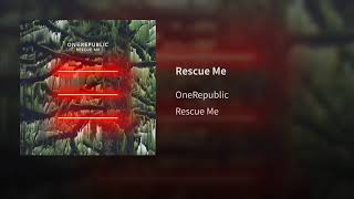 OneRepublic - Rescue Me (Audio)