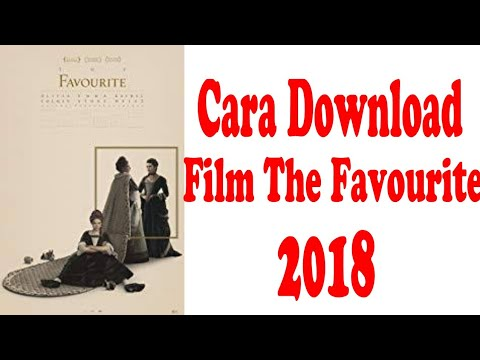 Cara Download Film The Favourite 2018 | Filmapik