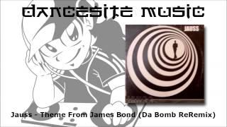 Jauss - Theme From James Bond (Da Bomb ReRemix)