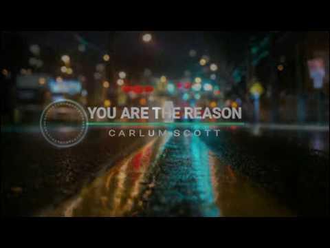 YOU ARE THE REASON | CARLUM SCOTT  Lyric | Cover Olivia Penalva