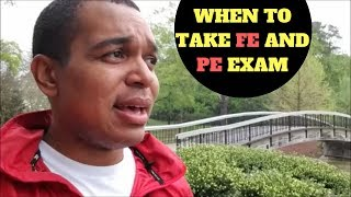 FE and PE Exam | When should I take the FE and PE exam?