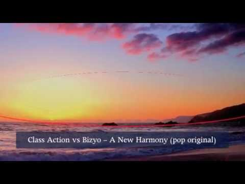 Class Action vs Bizyo - A New Harmony (pop original).mov