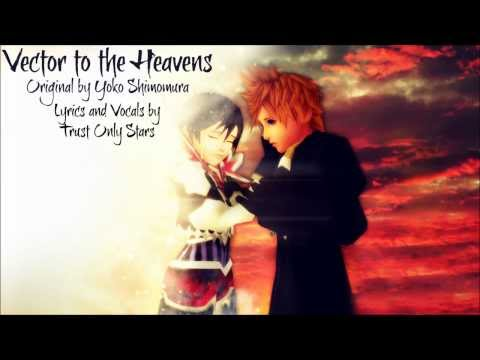 Kingdom Hearts: Vector to the Heavens - Original Lyrics by Trust Only Stars
