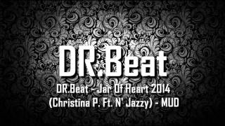 DR.Beat - Jar Of Heart 2014 (Christina P. Ft. N