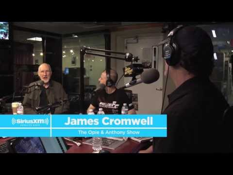 """James Cromwell """"Success, the wrong kind, has a down side"""" // SiriusXM // Opie & Anthony"""