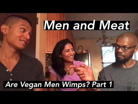 Men and Meat - Are Vegan Men Wimps? Part 1 ft. Jack Sadat Lee and Peter Lima