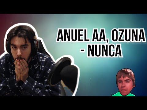 REACCIÓN A | ANUEL AA, OZUNA – NUNCA (OFFICIAL VIDEO)
