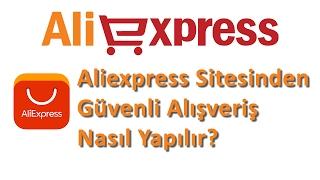 Aliexpress Sitesinden Güvenli Alışveriş Nasıl Yapılır