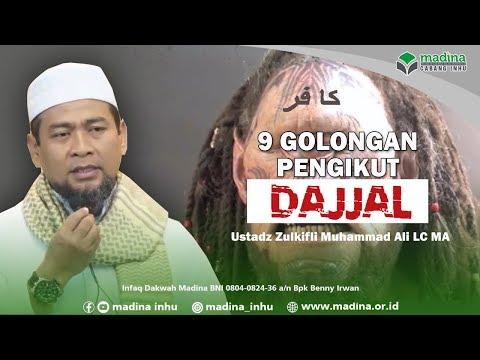 9 golongan pengikut Dajjal - Ustadz Zulkifli Muhammad Ali LC MA