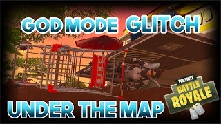 GOD MODE GLITCH IN FORTNITE BR | UNDER THE MAP INCLUDED | Fortnite: Battle Royale