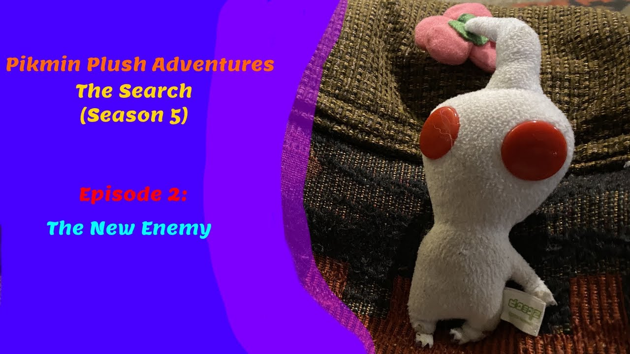 Pikmin Plush Adventures The Search Season 5 Episode 2 The New