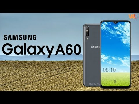 Samsung Galaxy A60 Launch Date, Price, Camera, Specs, Trailer, Official Video, First Look. Features