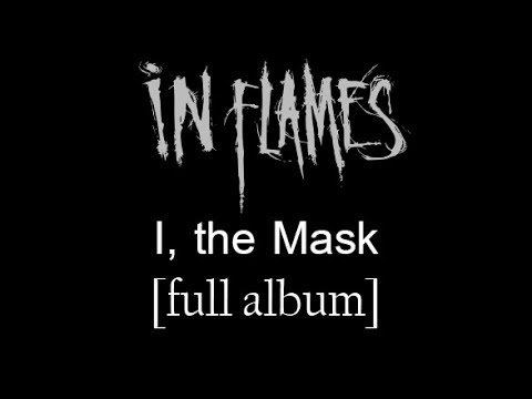 In Flames - I, The Mask [Full Album] [HD Lyrics In Video]
