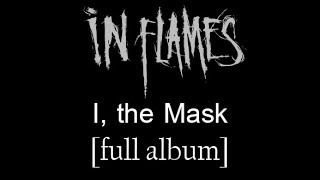 In Flames - I, the Mask [Full Album] [HD Lyrics in Video]