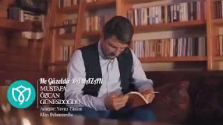 Mustafa Özcan Güneşdoğdu Ne Güzeldir Ramazan yeni klip ilahi 2019