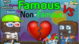 Growtopia | Famous VS Non-Famous Part 2.