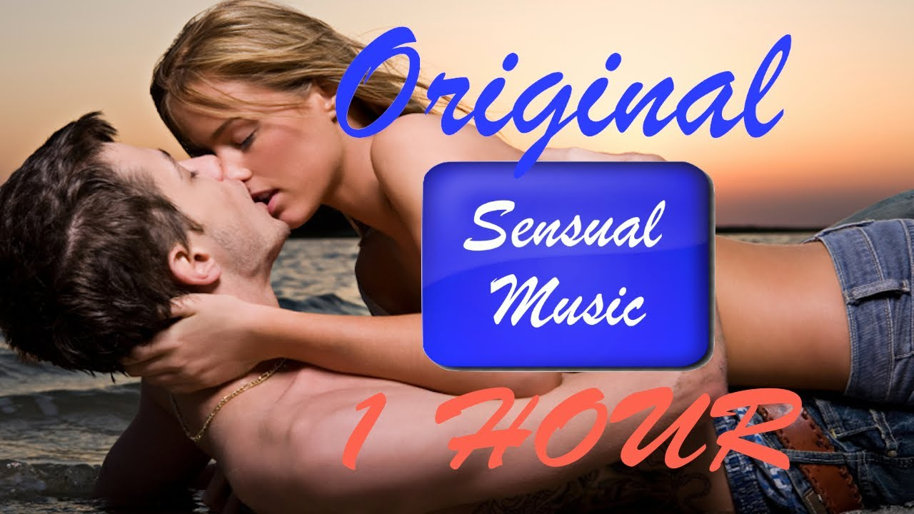 Sexy Music Videos Sensual Music Instrumental For Making Love Fire Of Passion One Hour Video Youtube