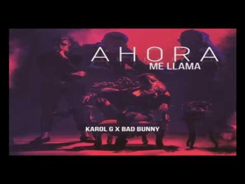 Ahora Me Llama - Bad Bunny Ft Karol G...
