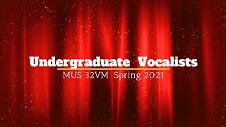 Undergraduate Vocal Master Class (MUS 32VM) Spring Concert 2021