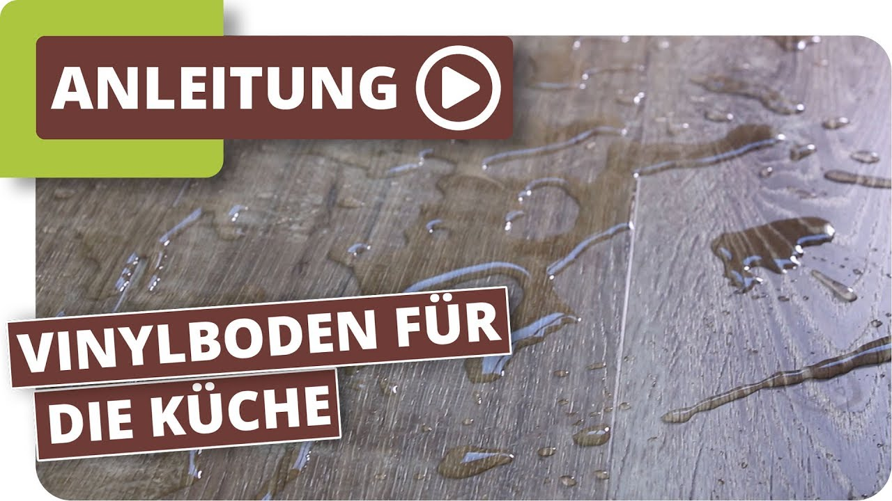 Vinylboden Fur Die Kuche Youtube