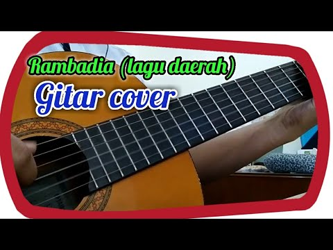 RAMBADIA - LAGU TRADISIONAL (Gitar Cover)