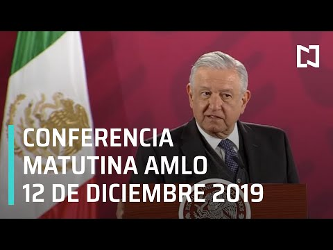 Conferencia matutina AMLO - Jueves 12 de diciembre 2019