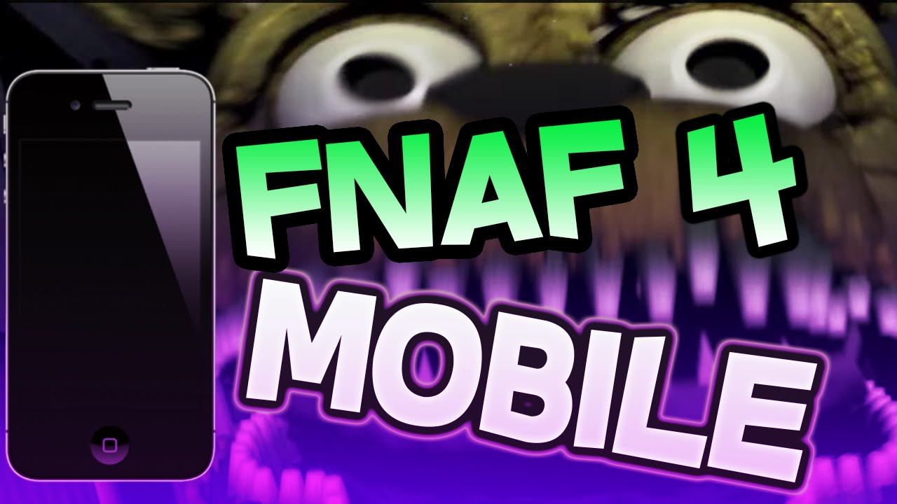 FNAF 4 iOS Version RELEASE DATE | FNAF 4 ANDROID VERSION | Five Nights At  Freddy's 4 MOBILE VERSION