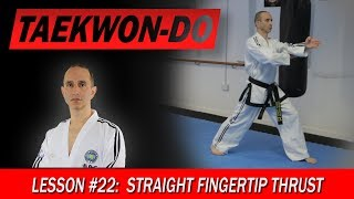 Straight Fingertip Thrust - Taekwon-Do Lesson #22