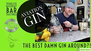 Aviation Gin...Best Damn Gin On The Planet????