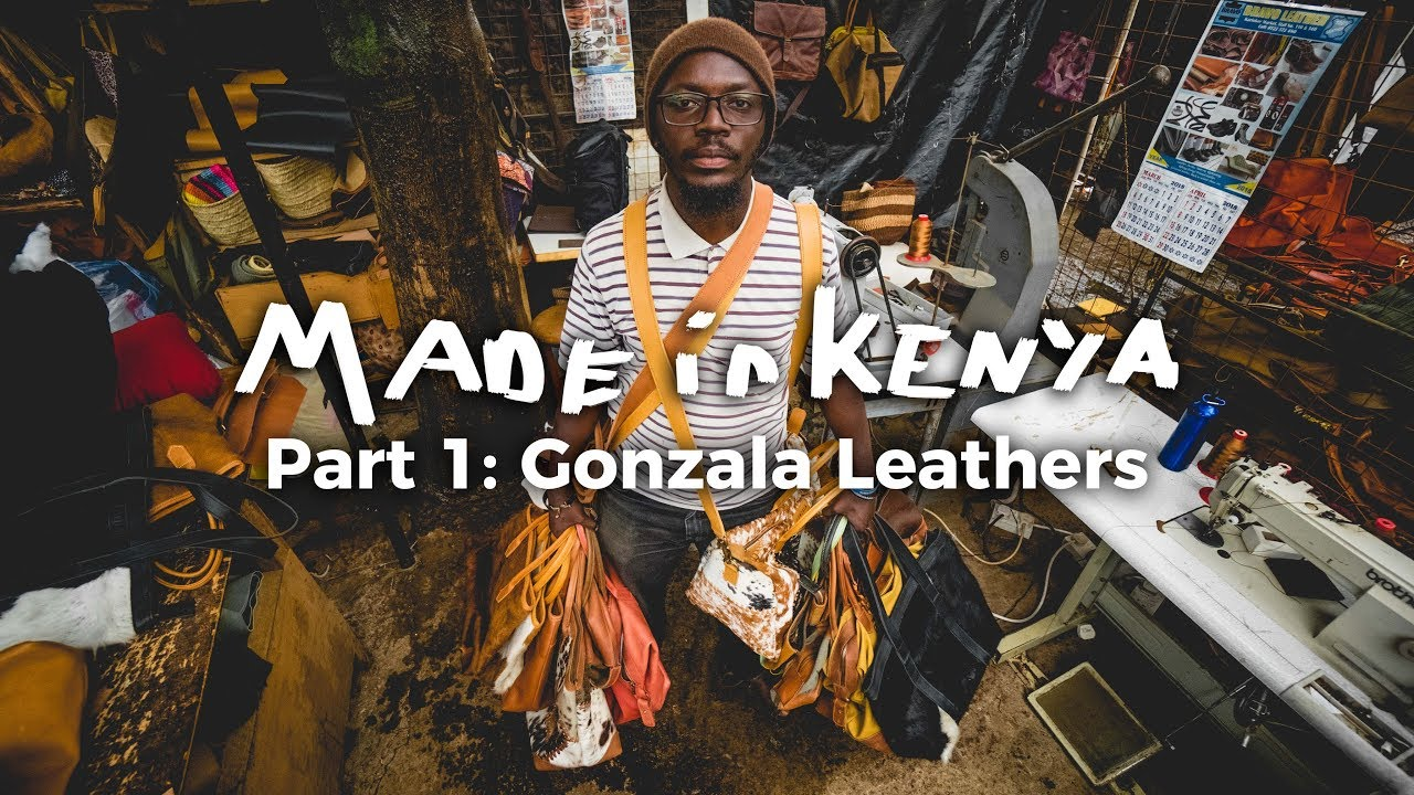 Made in Kenya - Part 1: Gonzala Leathers