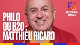Le Philo ou B2O de Matthieu Ricard, moine bouddhiste le plus célèbre de France