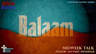 64) Bible Banter - Balaam - Pastor Satyajit Deodhar