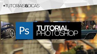 Tutorial Photoshop: Como fazer CAPA/BANNER para todo tipo de canal do YouTube