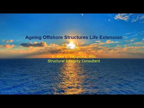 Ageing Offshore Structures Life Extension