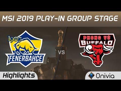 FB vs PVB Highlights MSI 2019 Play in Group Stage 1907 Fenerbahce vs Phong Vu Buffalo by Onivia