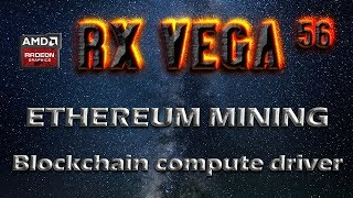 RX VEGA 56 Ethereum mining Hashrate with AMD Crimson Blockchain Compute Driver | GPU Power usage