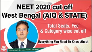 NEET 2020 Cutoff West Bengal - Rank, College & Category wise cut off, Total seats and Fee structure.