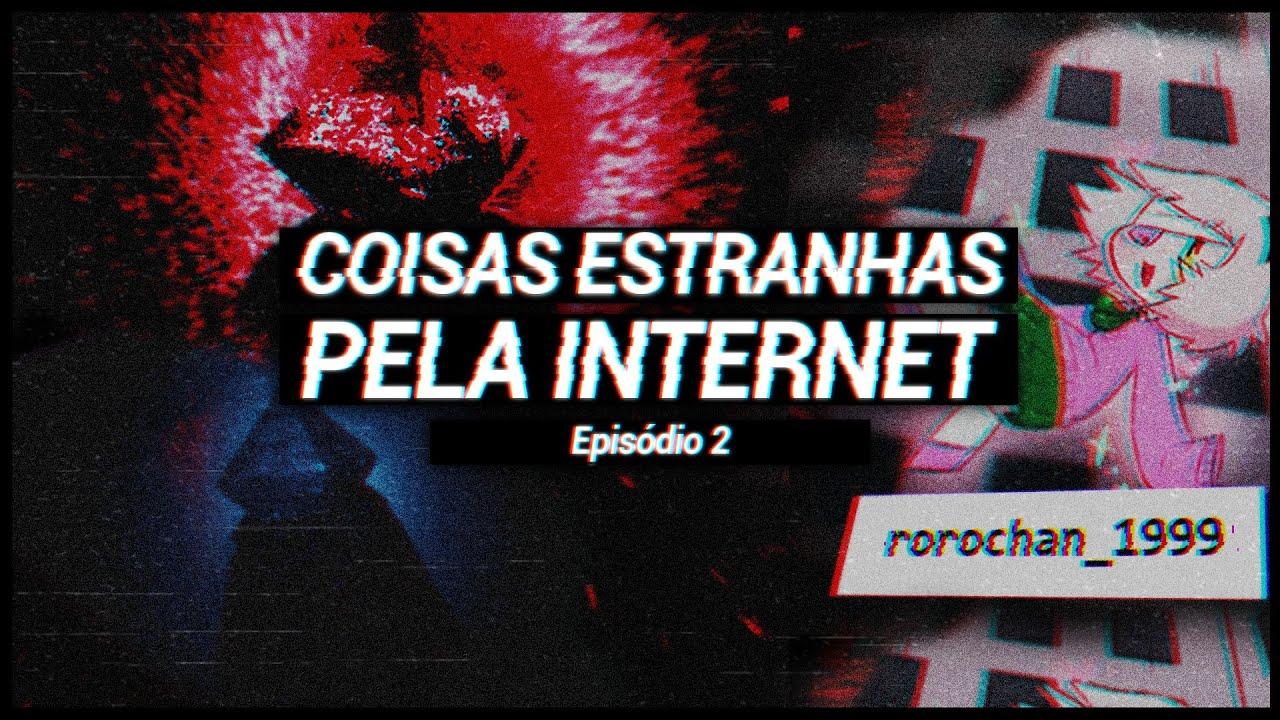 Investigando Coisas Estranhas Pela Internet - Episódio 2