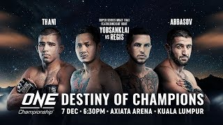 [Full Event] ONE Championship: DESTINY OF CHAMPIONS