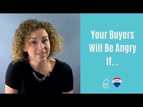 Your Buyers will be angry if...
