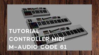 M AUDIO CODE 61 Ita - Tutorial - Come programmare e usare al massimo il controller midi