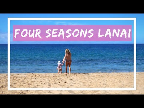 Four Seasons Resort Lanai Review: Travel With A Toddler