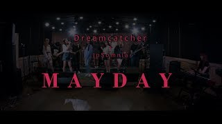 [Special Clip] Dreamcatcher(드림캐쳐) 'Mayday'