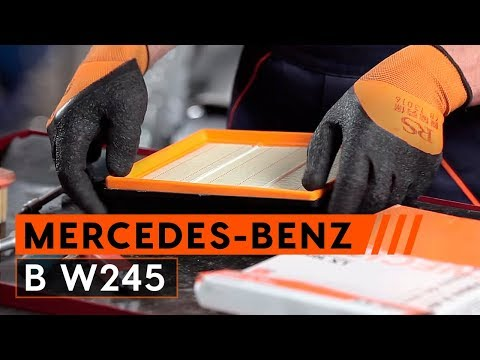 How to replaceAir FilteronMERCEDES-BENZ B W245 TUTORIAL | AUTODOC
